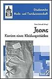 Jeans. Karriere eines Kleidungsstückes.
