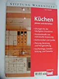 Küchen planen und einrichten. Lösungen für die häufigsten Grundrisse, Standardmasse und individuelle Anpassung, Küchenmöbel und Geräte, Planung. Kaufverträge, Gewährleistung und Garantie