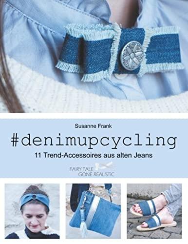 denimupcycling: 11 Trend-Accessoires aus...