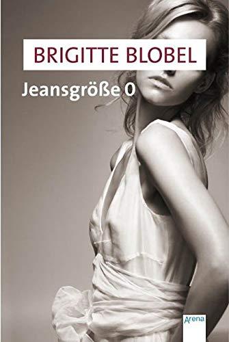 Jeansgröße 0. Von Blobel, Brigitte