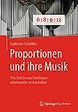 Proportionen und ihre Musik: Was Brüche und Tonfolgen miteinander zu tun haben